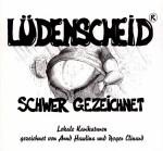"""""""Lüdenscheid - schwer gezeichnet"""""""